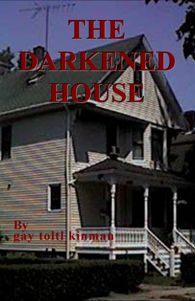 DARKENED HOUSE